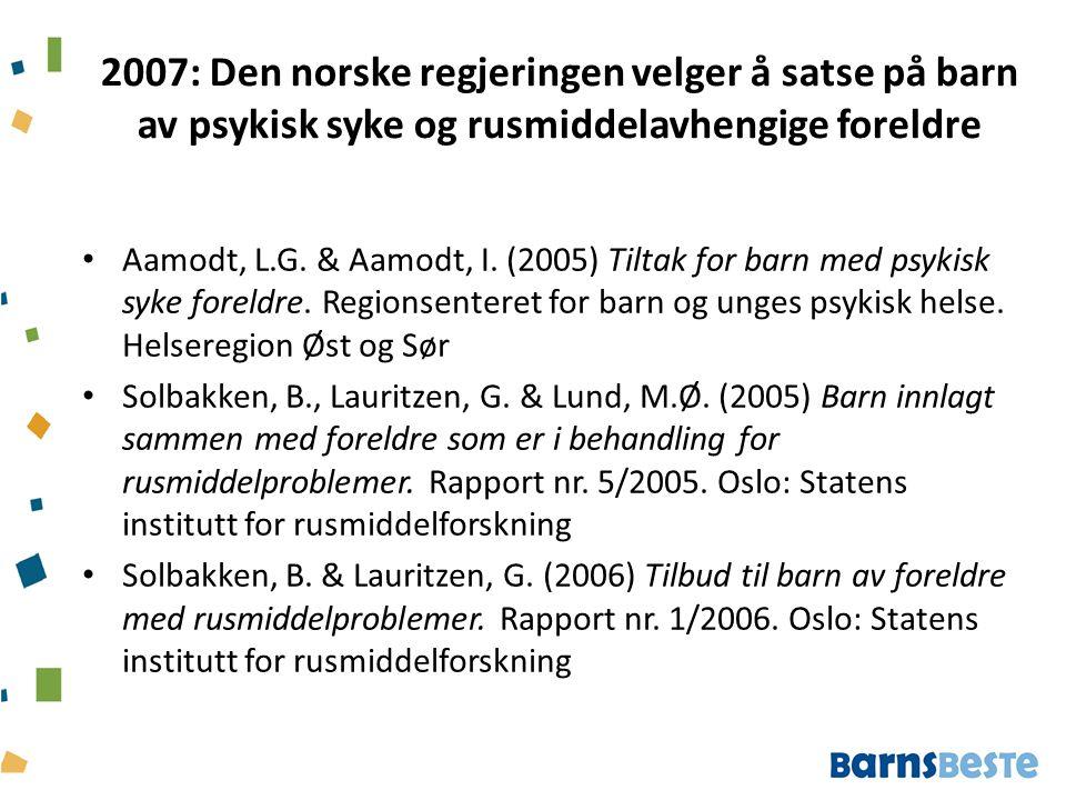 2007: Den norske regjeringen velger å satse på barn av psykisk syke og rusmiddelavhengige foreldre