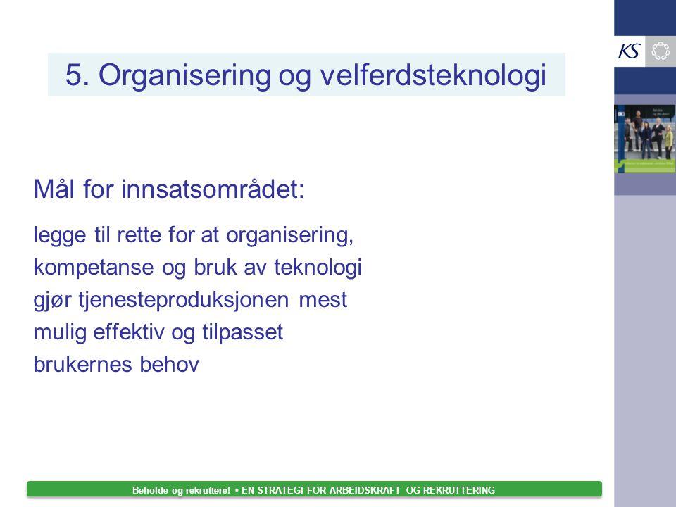 5. Organisering og velferdsteknologi