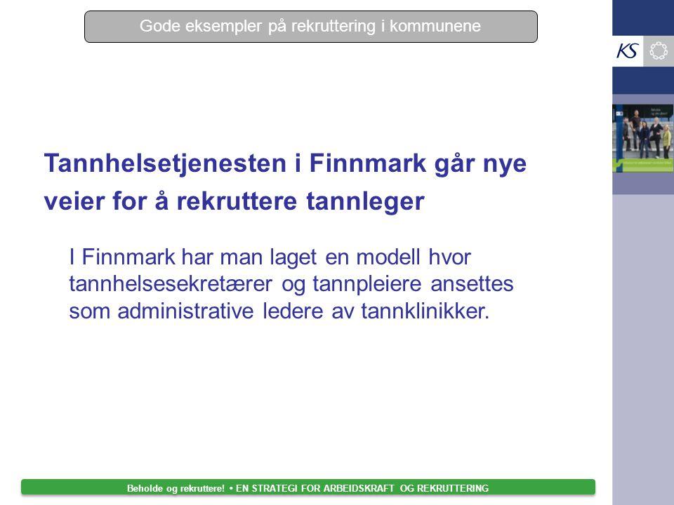 Tannhelsetjenesten i Finnmark går nye veier for å rekruttere tannleger