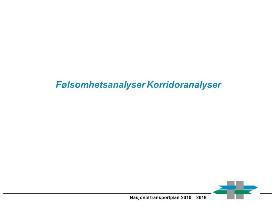 Følsomhetsanalyser Korridoranalyser Nasjonal transportplan 2010 – 2019