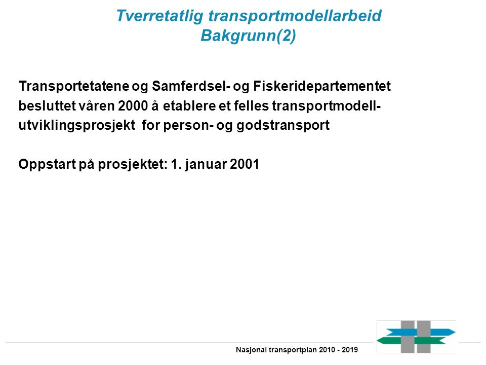 Tverretatlig transportmodellarbeid Nasjonal transportplan 2010 - 2019