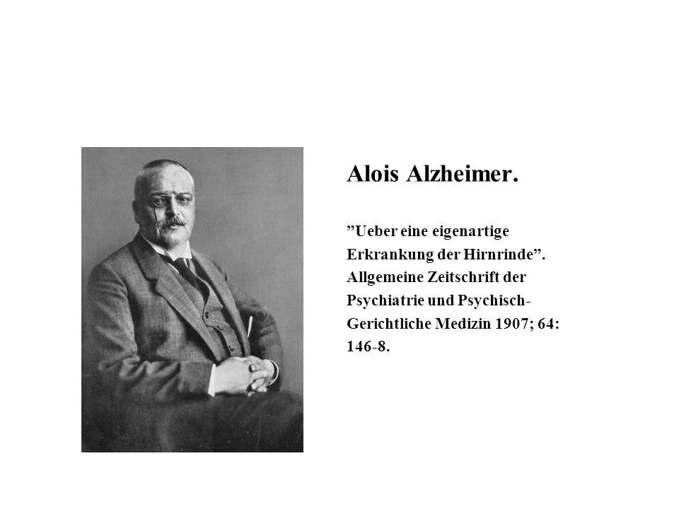 Alois Alzheimer. Ueber eine eigenartige Erkrankung der Hirnrinde .