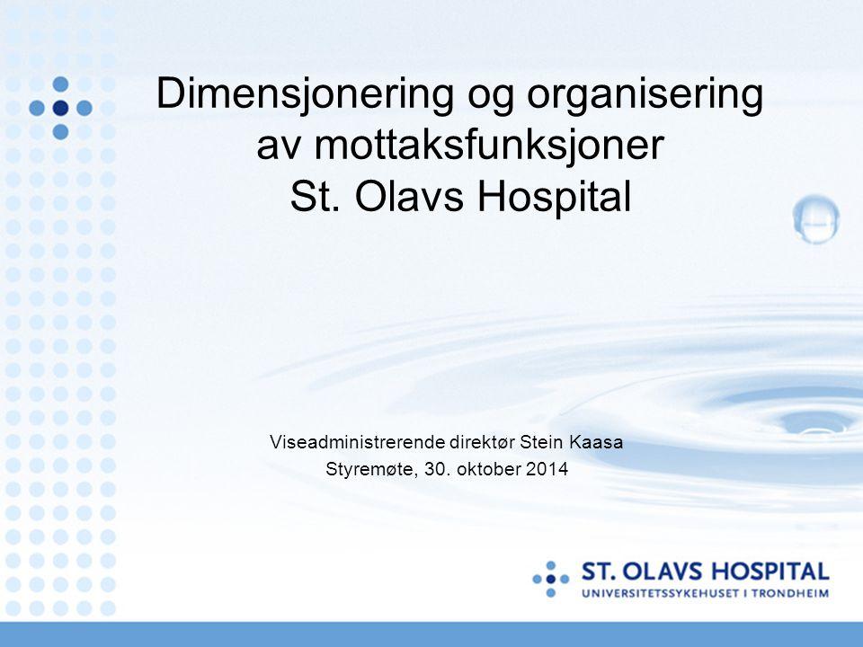 Dimensjonering og organisering av mottaksfunksjoner St. Olavs Hospital