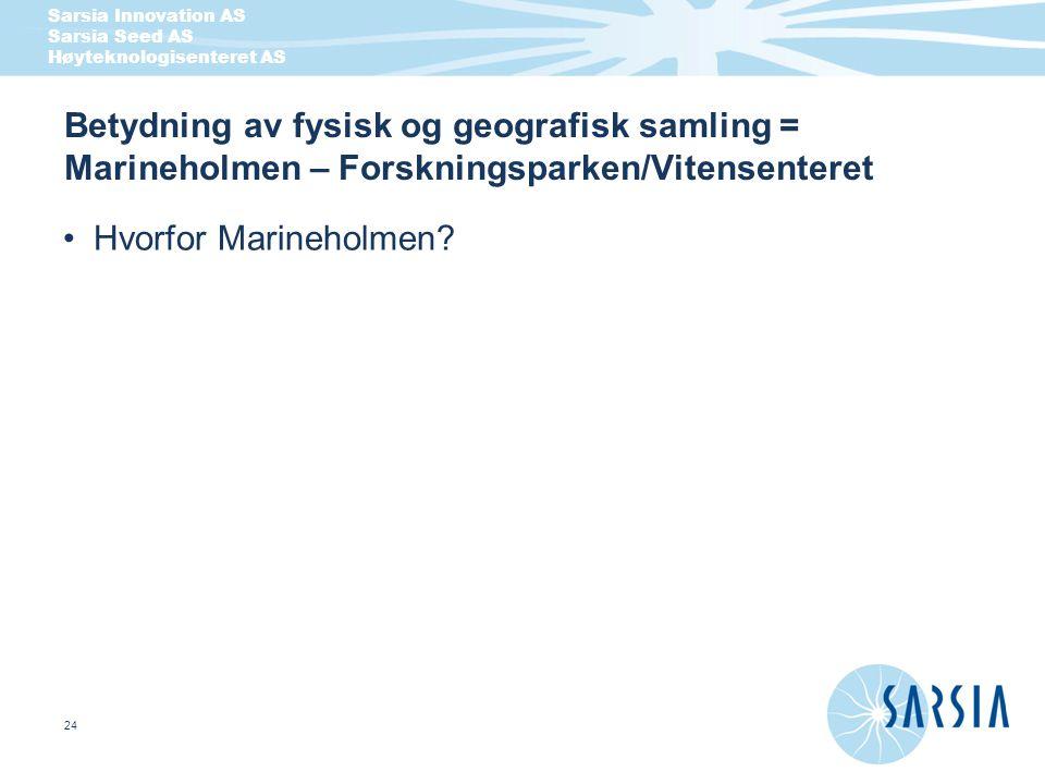 Betydning av fysisk og geografisk samling = Marineholmen – Forskningsparken/Vitensenteret