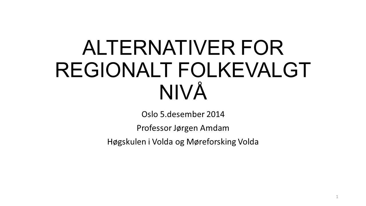 ALTERNATIVER FOR REGIONALT FOLKEVALGT NIVÅ