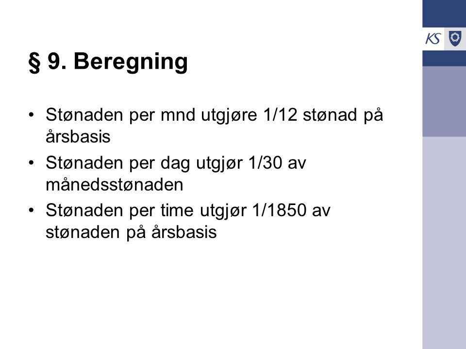 § 9. Beregning Stønaden per mnd utgjøre 1/12 stønad på årsbasis