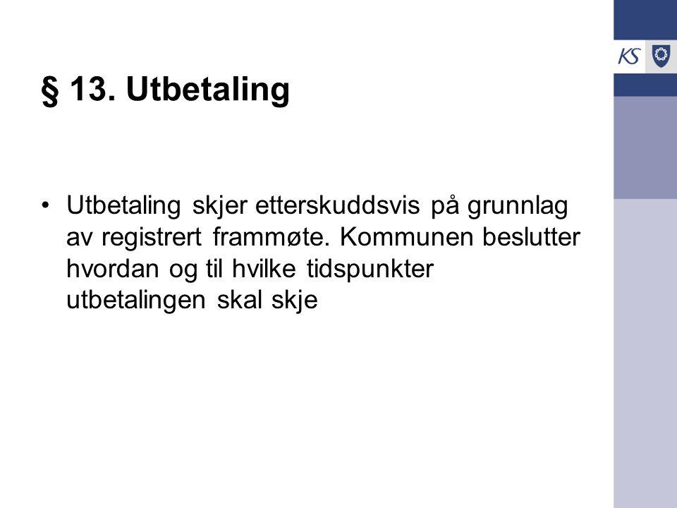 § 13. Utbetaling