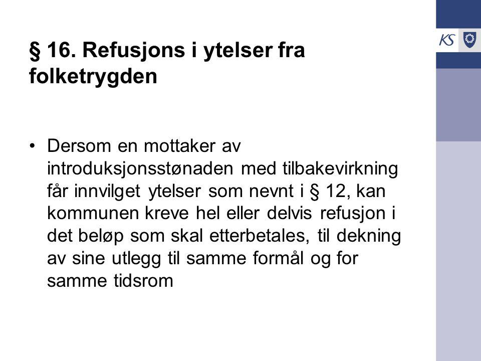 § 16. Refusjons i ytelser fra folketrygden