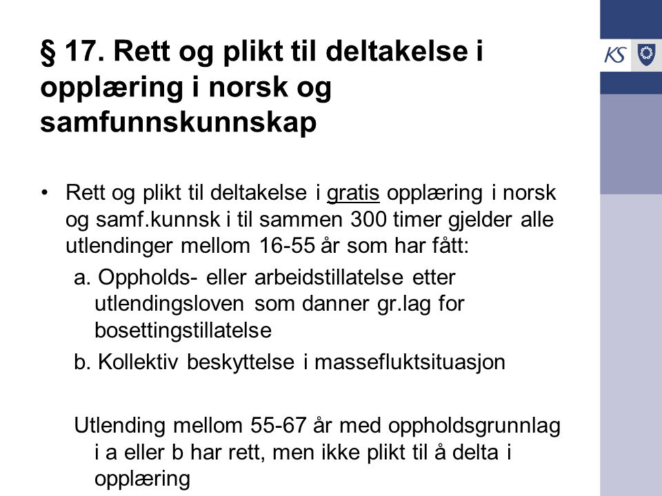 § 17. Rett og plikt til deltakelse i opplæring i norsk og samfunnskunnskap