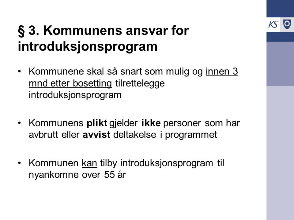 § 3. Kommunens ansvar for introduksjonsprogram