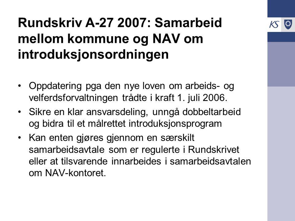 Rundskriv A-27 2007: Samarbeid mellom kommune og NAV om introduksjonsordningen