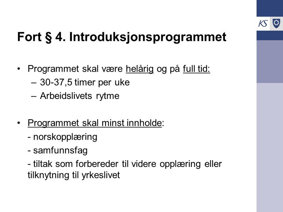 Fort § 4. Introduksjonsprogrammet