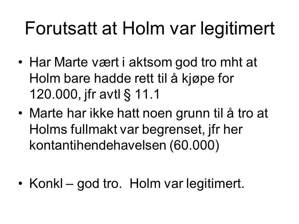 Forutsatt at Holm var legitimert