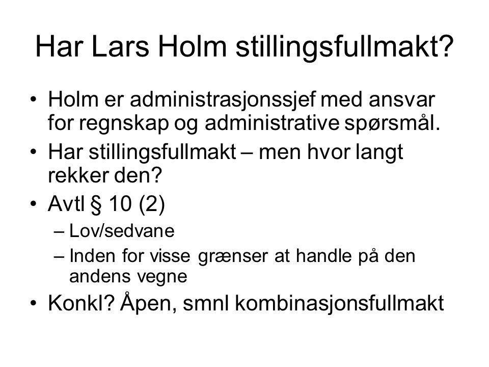Har Lars Holm stillingsfullmakt