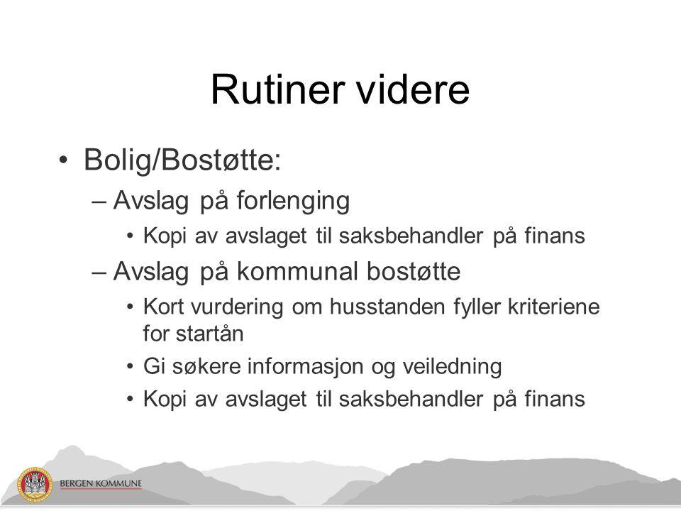 Rutiner videre Bolig/Bostøtte: Avslag på forlenging