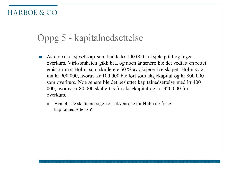 Oppg 5 - kapitalnedsettelse
