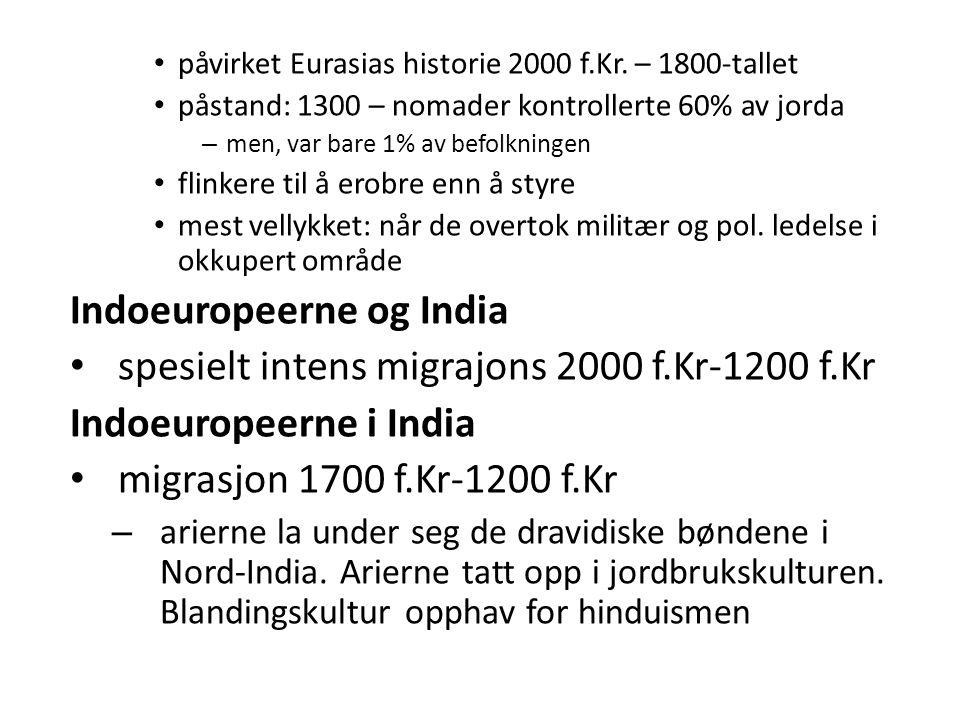 Indoeuropeerne og India spesielt intens migrajons 2000 f.Kr-1200 f.Kr