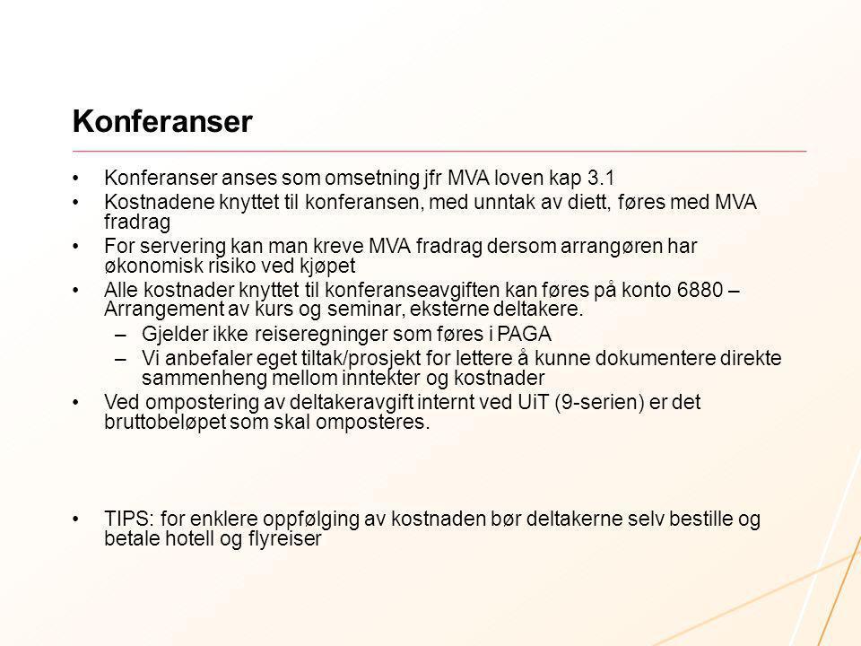 Konferanser Konferanser anses som omsetning jfr MVA loven kap 3.1