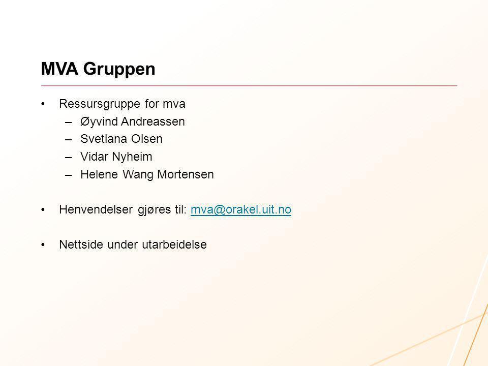 MVA Gruppen Ressursgruppe for mva Øyvind Andreassen Svetlana Olsen
