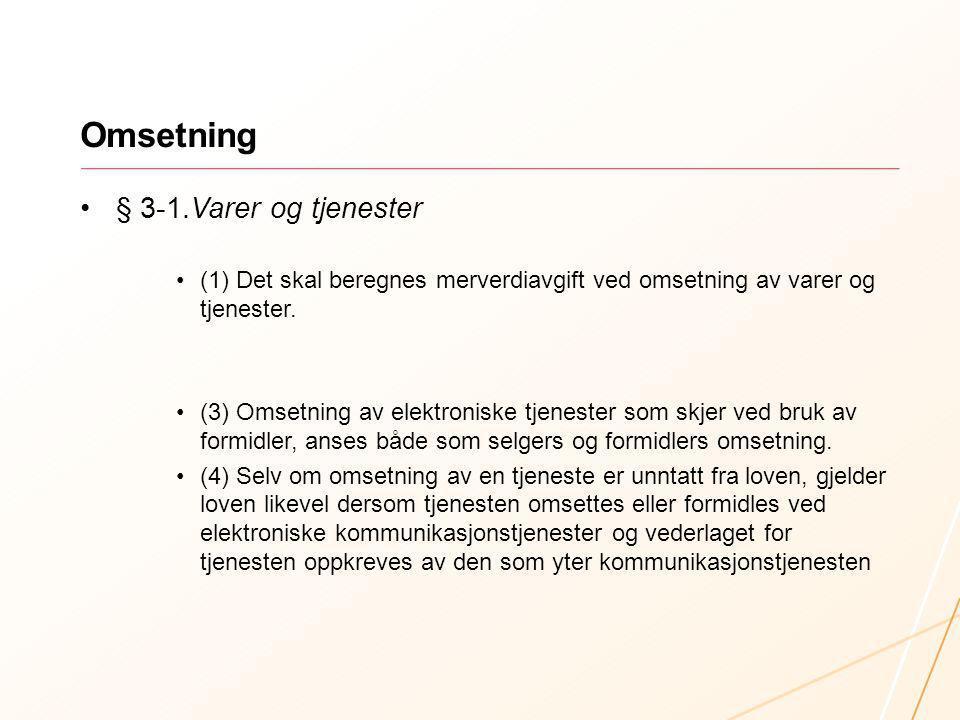 Omsetning § 3-1.Varer og tjenester
