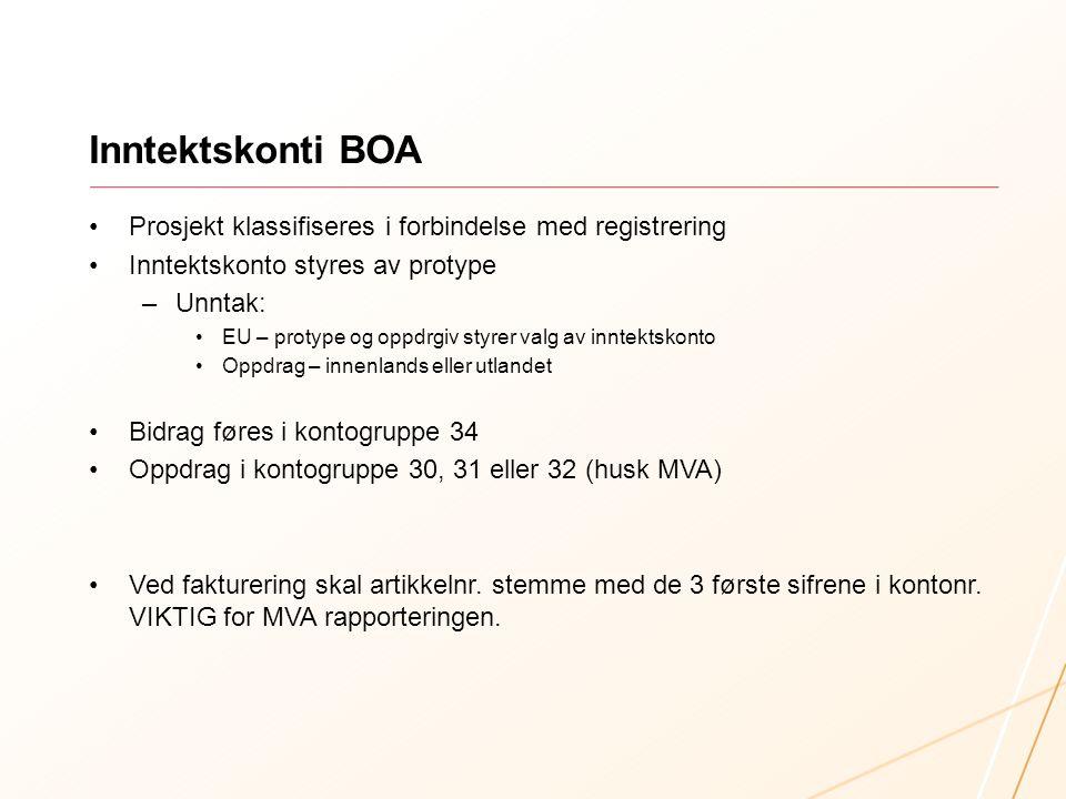 Inntektskonti BOA Prosjekt klassifiseres i forbindelse med registrering. Inntektskonto styres av protype.