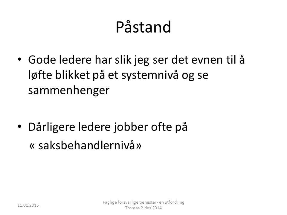 Faglige forsvarlige tjenester- en utfordring Tromsø 2.des 2014