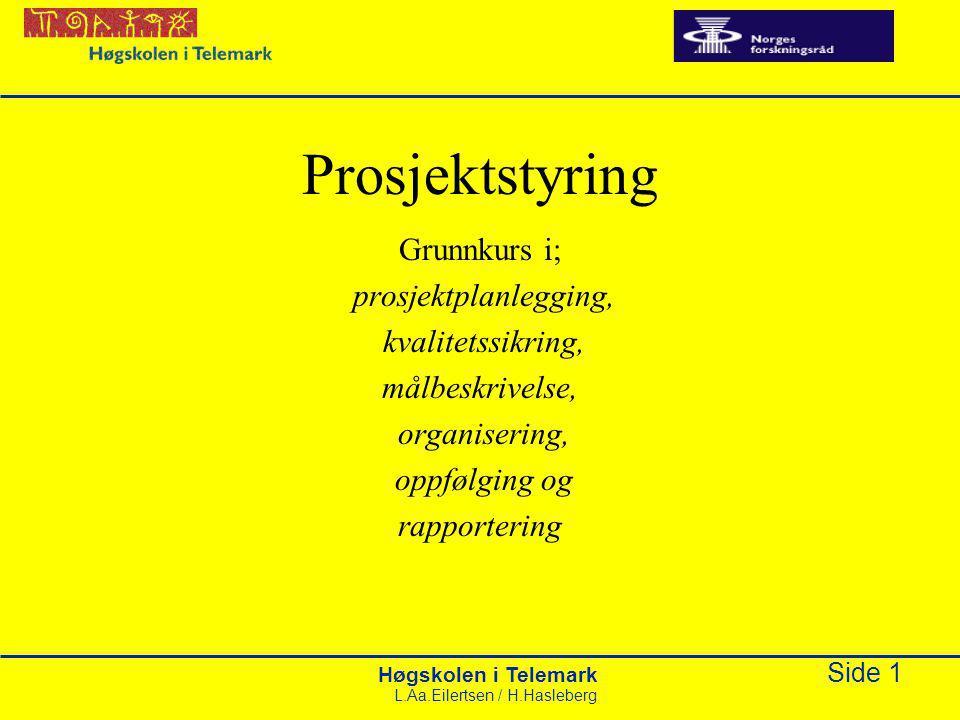 Prosjektstyring Grunnkurs i; prosjektplanlegging, kvalitetssikring,