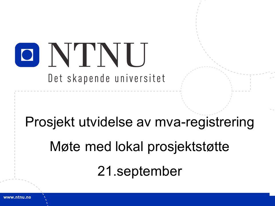 Prosjekt utvidelse av mva-registrering Møte med lokal prosjektstøtte