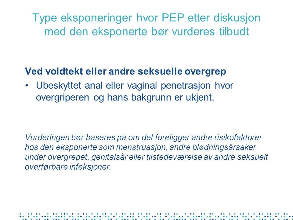 Type eksponeringer hvor PEP etter diskusjon med den eksponerte bør vurderes tilbudt
