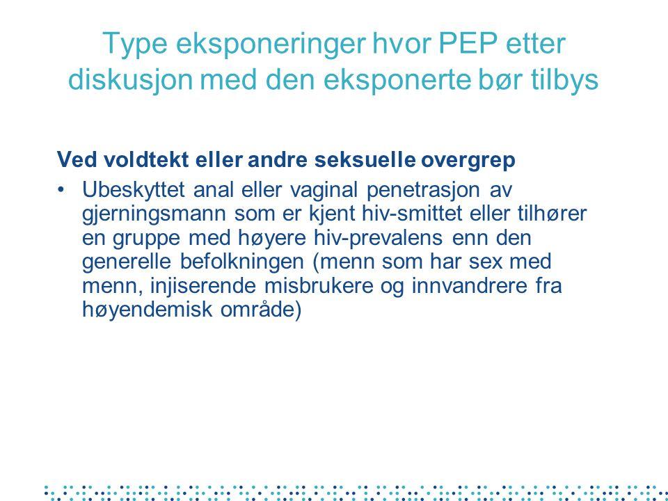 Type eksponeringer hvor PEP etter diskusjon med den eksponerte bør tilbys