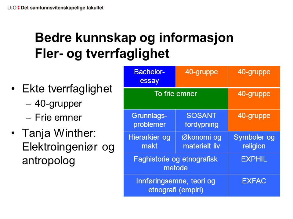 Bedre kunnskap og informasjon Fler- og tverrfaglighet