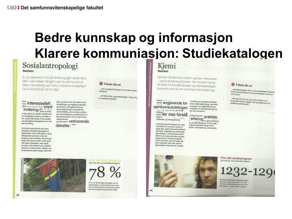 Bedre kunnskap og informasjon Klarere kommuniasjon: Studiekatalogen