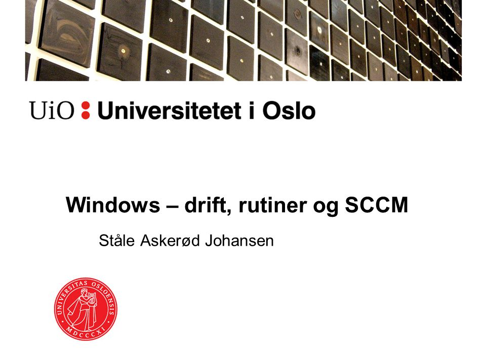 Windows – drift, rutiner og SCCM