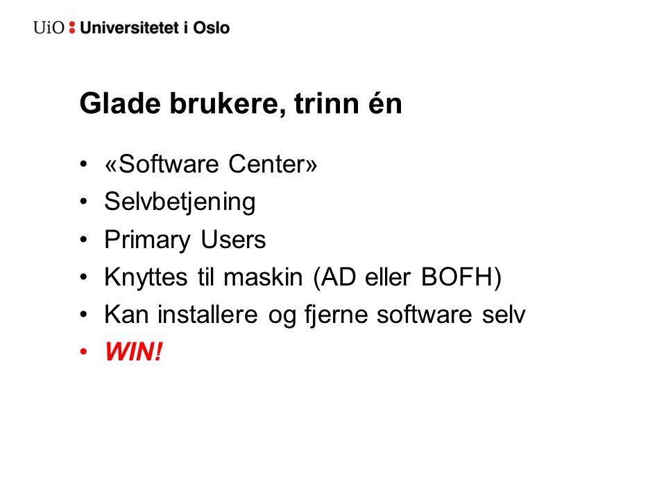 Glade brukere, trinn én «Software Center» Selvbetjening Primary Users