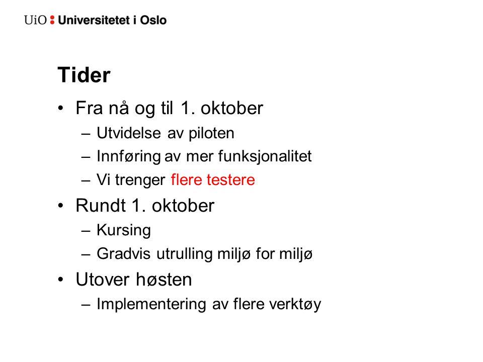 Tider Fra nå og til 1. oktober Rundt 1. oktober Utover høsten