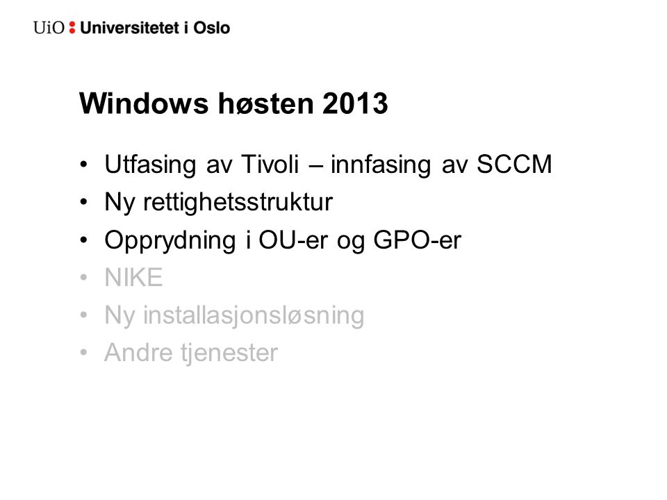 Windows høsten 2013 Utfasing av Tivoli – innfasing av SCCM