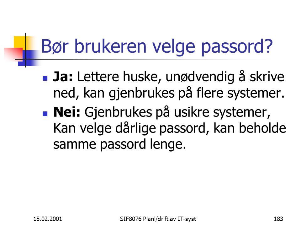 Bør brukeren velge passord