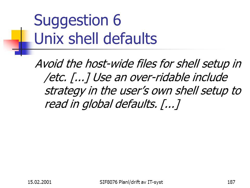 Suggestion 6 Unix shell defaults