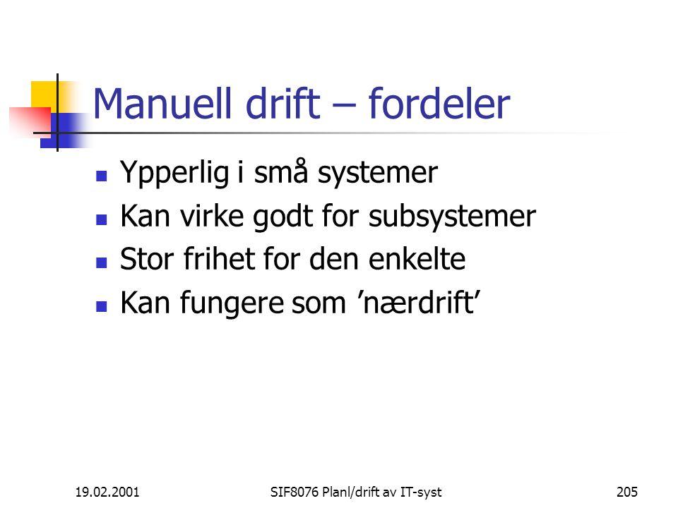 Manuell drift – fordeler