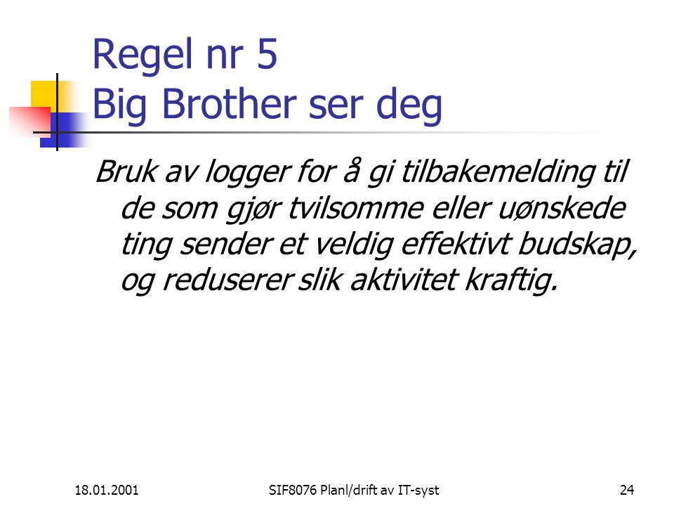 Regel nr 5 Big Brother ser deg