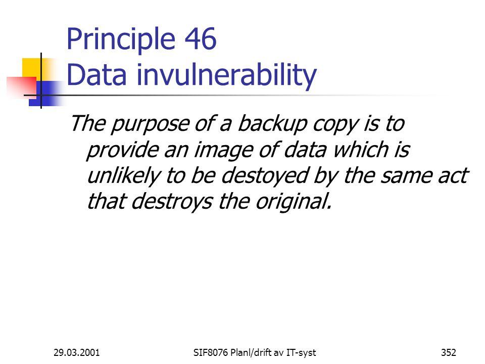 Principle 46 Data invulnerability