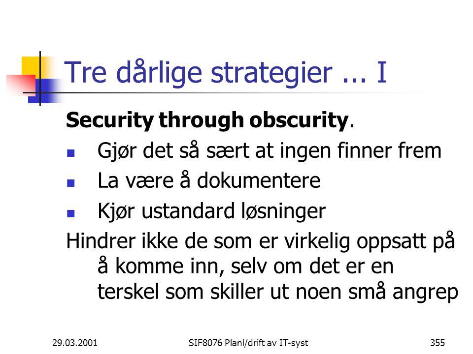 Tre dårlige strategier ... I
