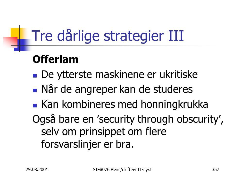 Tre dårlige strategier III