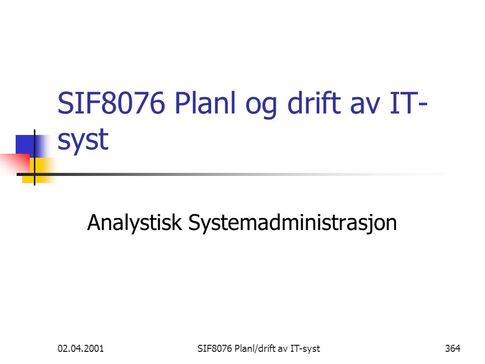 SIF8076 Planl og drift av IT-syst