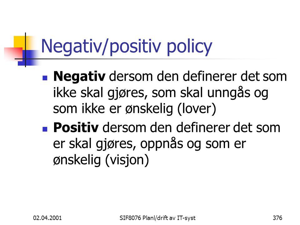Negativ/positiv policy