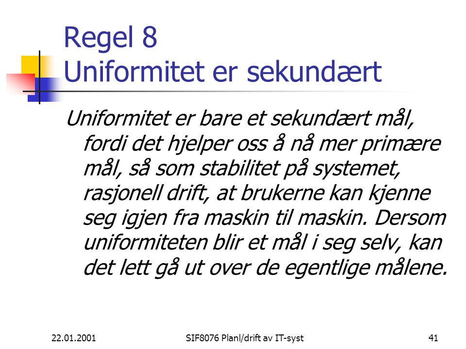 Regel 8 Uniformitet er sekundært