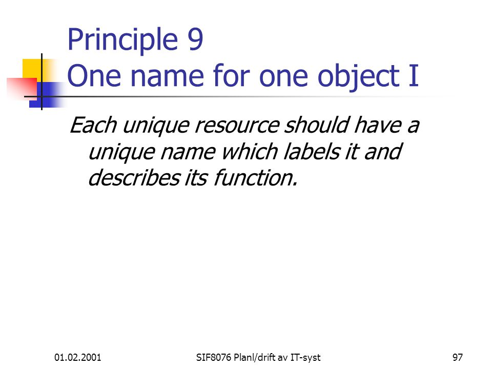 Principle 9 One name for one object I