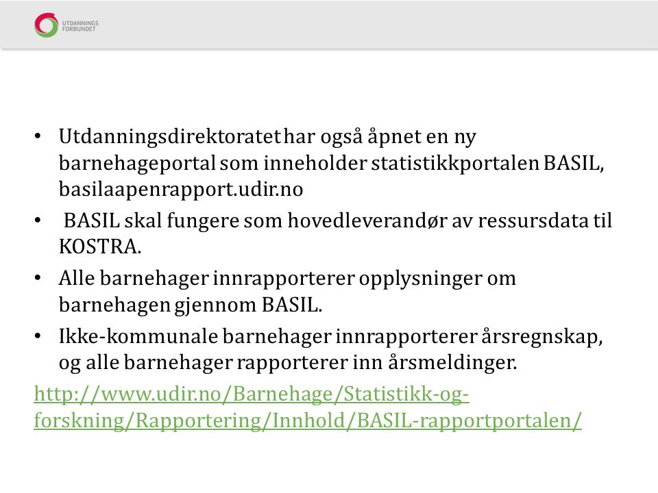 Utdanningsdirektoratet har også åpnet en ny barnehageportal som inneholder statistikkportalen BASIL, basilaapenrapport.udir.no