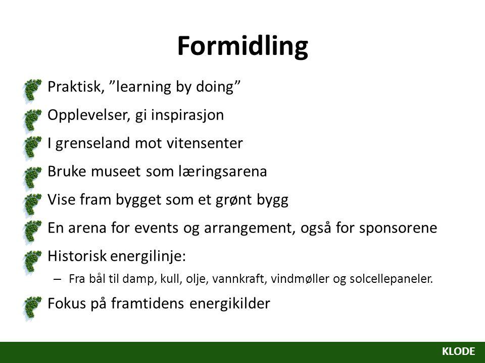 Formidling Praktisk, learning by doing Opplevelser, gi inspirasjon