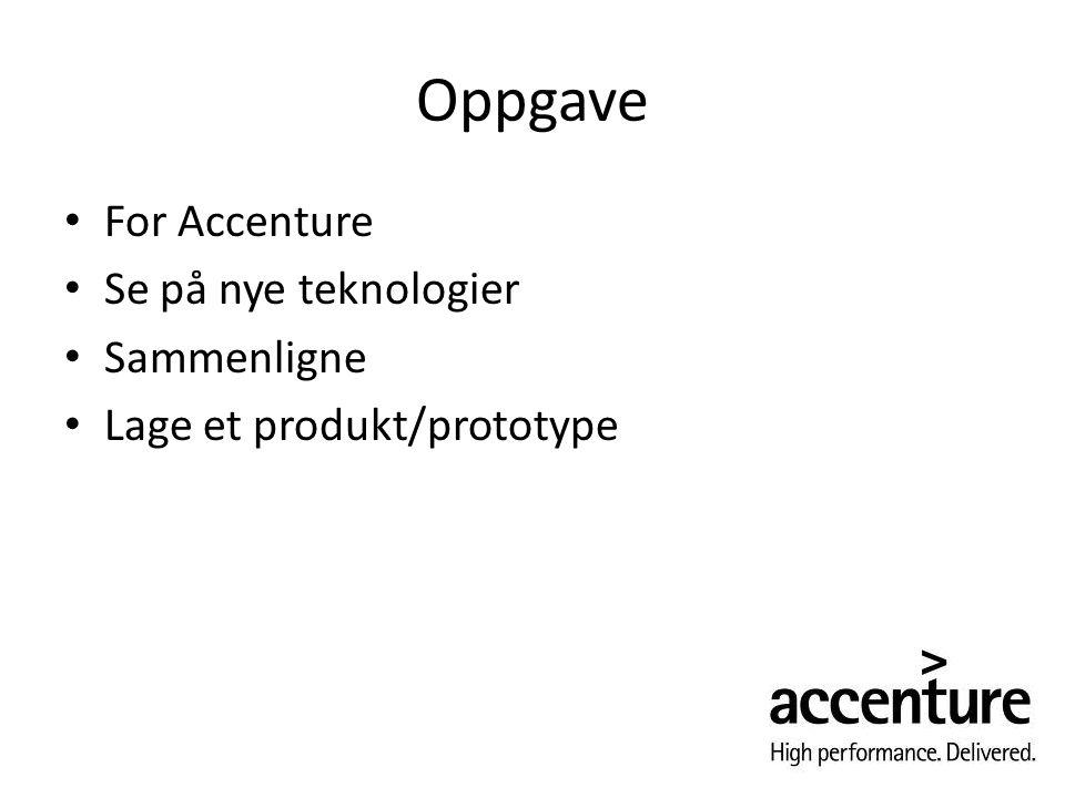 Oppgave For Accenture Se på nye teknologier Sammenligne